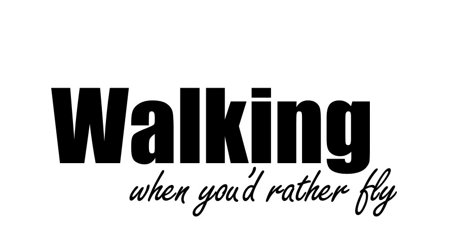 Walking When You'd Rather Fly